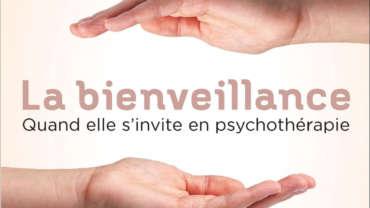 La Bienveillance, Quand elle s'invite en psychothérapie